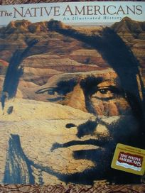 The Native Americans: An Illustrated History