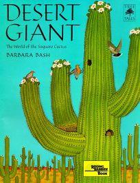 Desert Giant: The World of the Saguaro Cactus