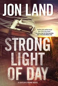 Strong Light of Day: A Caitlin Strong Novel