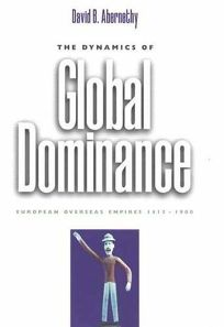 The Dynamics of Global Dominance: European Overseas Empires