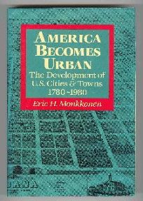 America Becomes Urban: The Development of U.S. Cities and Towns