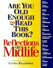 Are You Old Enough to Read This Book?: Reflections on Midlife