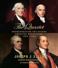 The Quartet: Orchestrating the Second American Revolution