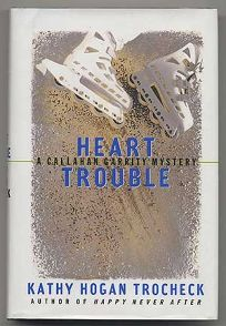 Heart Trouble: A Callahan Garrity Mystery