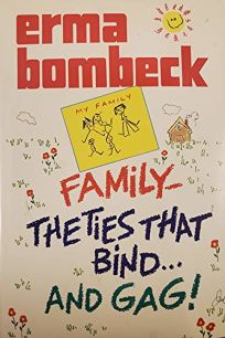 Family: The Ties That Bind-- And Gag!