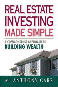 Real Estate Investing Made Simple: A Commonsense Approach to Building Wealth
