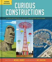 Curious Constructions: A Peculiar Portfolio of Fifty Fascinating Structures