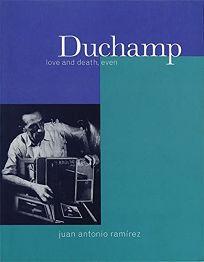 Duchamp: Love and Death