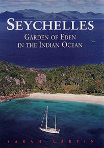 Seychelles: Garden of Eden in the Indian Ocean