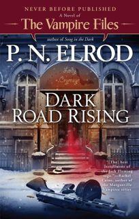 Dark Road Rising: A Novel of the Vampire Files