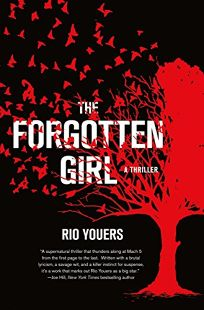 Fiction Book Review: The Forgotten Girl by Rio Youers. St. Martin's/Dunne, $26.99 (352p) ISBN 978-1-250-07239-9
