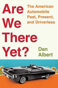 Are We There Yet?: The American Automobile Past