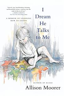 I Dream He Talks to Me: A Memoir of Learning How to Listen