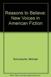 Reasons to Believe: New Voices in American Fiction