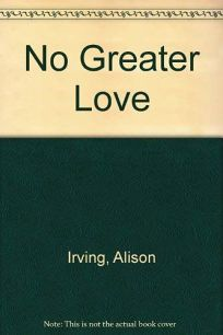 No Greater Love: Mothers Story-27dp
