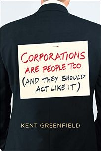Corporations Are People Too and They Should Act Like It