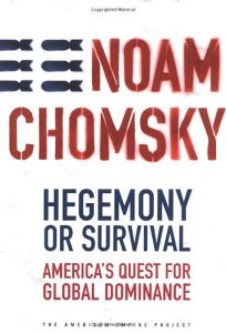 HEGEMONY OR SURVIVAL: Americas Quest for Global Dominance