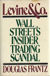 Levine & Co.: Wall Streets Insider Trading Scandal