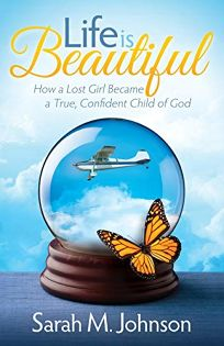 Life Is Beautiful: How a Lost Girl Became a True