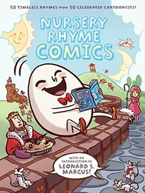 Nursery Rhyme Comics: 50 Timeless Rhymes by 50 Celebrated Cartoonists
