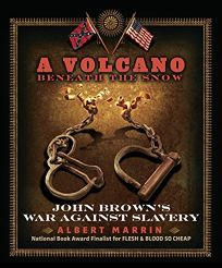 A Volcano Beneath the Snow: John Browns War Against Slavery