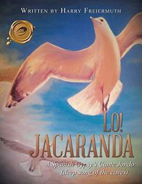 Lo! Jacaranda: A Spanish Gypsys Cante Jondo