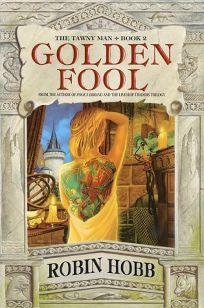 GOLDEN FOOL: Book II of the Tawny Man