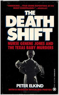 The Death Shift: The True Story of Nurse Genene and the Texas Baby Murders