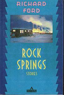 Rock Springs: Stories