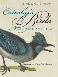 Catesbys Birds of Colonial America
