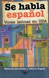Se Habla Espanol: Voces Latinas en USA = Spanish is Spoken Here