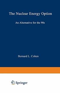The Nuclear Energy Option: An Alternative for the 90s