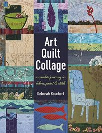 Art Quilt Collage: A Creative Journey in Fabric