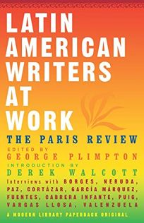 LATIN AMERICAN WRITERS AT WORK: The Paris Review