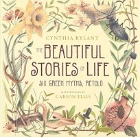 The Beautiful Stories of Life: Six Greek Myths