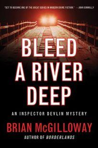 Bleed a River Deep: An Inspector Devlin Mystery