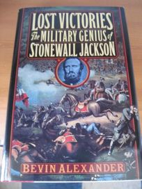 Lost Victories: The Military Genius of Stonewall Jackson