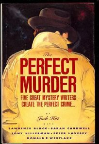 The Perfect Murder: Five Great Mystery Writers Create the Perfect Crime