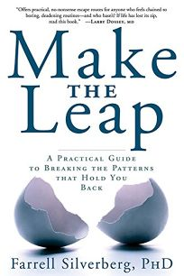 Make the Leap: The Practical Guide to Breaking the Patterns That Hold You Back
