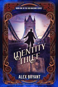 The Identity Thief God Machine #1
