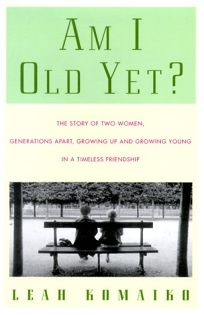 Am I Old Yet?: The Story of Two Women