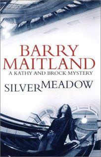 SILVERMEADOW: A Kathy and Brock Mystery