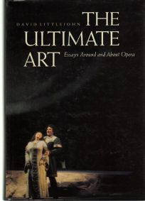 The Ultimate Art: Essays Around and about Opera