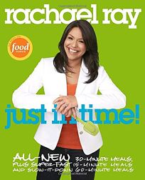 Rachael Ray: Just in Time!: All-New 30-Minutes Meals