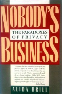 Nobodys Business: Paradoxes of Privacy