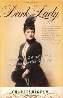 Dark Lady: Winston Churchills Mother and Her World
