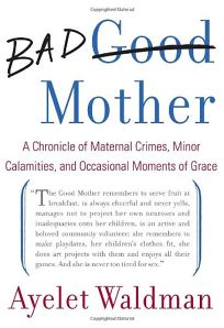 Bad Mother: A Chronicle of Maternal Crimes