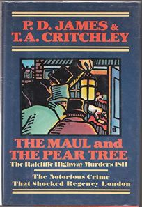 The Maul and the Pear Tree: The Ratcliffe Highway Murders