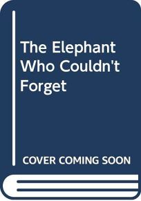 The Elephant Who Couldnt Forget