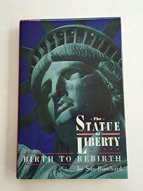 The Statue of Liberty: Birth to Rebirth